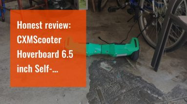 Honest review: CXMScooter Hoverboard 6.5 inch Self-Balance Scooter w/Bluetooth Speaker UL2272 C...