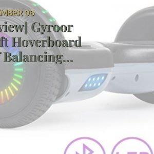 Trusted review: Gyroor Swift Hoverboard Self Balancing Hoverboard with Music Speaker LED Lights...