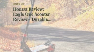 Honest Review: Eagle One Scooter Review - Durable Off Road Scooter